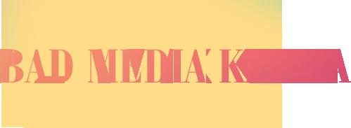 BadMediaKarma